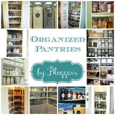 Organized Pantry By Bloggers - this post shows a lot of bloggers' pantries,  where they purchased their supplies & where they found the printable labels.  There are a few tutorials &  so many great ideas!!!