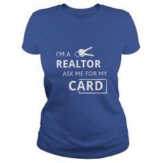 Real Estate Agent (realtor) - Im Realtor Ask Me For My Card T-shirt