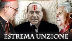 Berlusconi è unto.