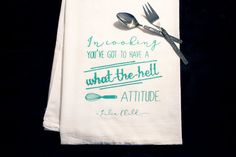 Screen Printed Tea Towel, Julia Child Quote, Flour Sack Cotton, Teal, Kitchen Quote, Cooking