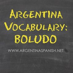 Argentina Vocabulary: Boludo #Argentina