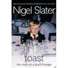 Toast by Nigel Slater... a great childhood/food memoir.