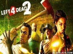 Left 4 Dead 2  Android Game - playslack.com , lead 4 groups through dissimilar areas full of multitudes of bloody undeads. Shoot the monsters and don't let them eat the important heroes. At the commence of this Android game the USA is knocked  with the outbreak of an alarming microorganism that turned groups into undeads. Fortunately, our heroes are immune to the microorganism. The evil situation is that there are no other living groups around them. To get to condition heroes need to journey…