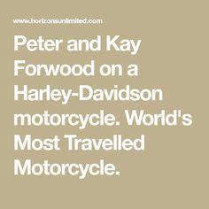 Peter and Kay Forwood on a Harley-Davidson motorcycle. World's Most Travelled Motorcycle.