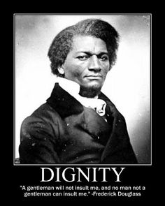 Motivational Posters: Frederick Douglass on Dignity