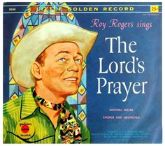 Roy Roger's sings The Lords Prayer