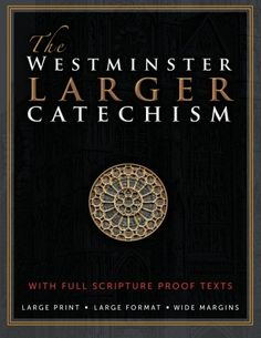 The Westminster Larger Catechism: with Full Scripture Pro... https://www.amazon.com/dp/1610100905/ref=cm_sw_r_pi_dp_x_Ym.AzbQ9V5C00