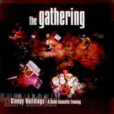 Gathering, The – Sleepy Buildings - A Semi Acoustic Evening (2004 - 2LP 180g)