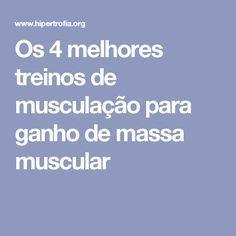 Os 4 melhores treinos de musculação para ganho de massa muscular