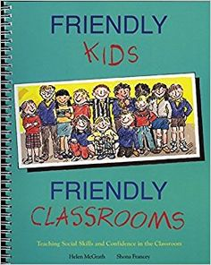 Friendly Kids, Friendly Classrooms: Teaching Social Skills and Confidence in the Classroom: Amazon.co.uk: Helen McGrath: 9780582870956: Books