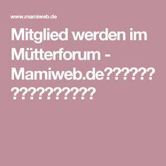 Mitglied werden im Mütterforum - Mamiweb.de🦏🦌🐘🦏🦍↩️㊗️㊗️♿️♿️🏧