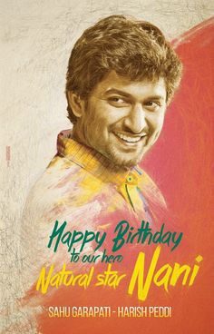 Nani Birthday Wishes Nani Birthday    Tollywood Actor Nani Nani Original is Name Naveen Babu Ghanta and Was born on 24th February 1982 Made His Movie Debut in Tollywood in 2008 in Movie Ashta Chamma. as of now he has acted in 19 films and got 5 awards Happy Birthday Nani