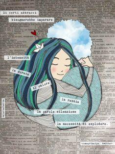 Di certi abbracci bisognerebbe imparare l'intensità, la durata, il calore, la rabbia, le parole silenziose, la necessità di esplodere (Comeprincipe, Twitter)