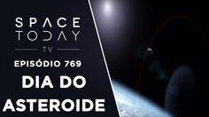 Dia do Asteroide - Space Today TV Ep.769