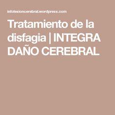 Tratamiento de la disfagia  | INTEGRA DAÑO CEREBRAL
