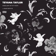 Teyana Taylor - Dreams of Fuckin a R&B Bitch on Tha Fly Nation