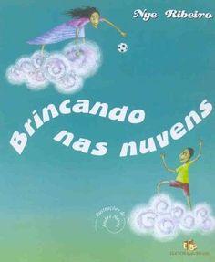Blog As 1001 Nuccias - coluna Brinquedos feitos com letras, da pedagoga Siglia De Cicco - resenha do livro infantil Brincando nas nuvens, de Nye Ribeiro.