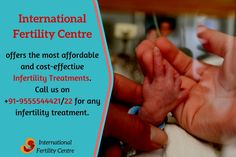 International Fertility Centre offers the most affordable and cost-effective infertility treatments. Call us on +91-9555544421/22 for any infertility treatment. #InfertilityTreatment #Infertility #InternationalFertilityCentre