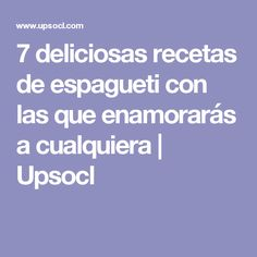 7 deliciosas recetas de espagueti con las que enamorarás a cualquiera | Upsocl No Salt Recipes, Pan Dulce, Salsa Verde, Empanadas, Food Porn, Food And Drink, Veggies, Healthy Recipes, Cooking