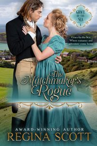 The Matchmaker's Rogue by Regina Scott--Grace-by-the-Sea's admired spa hostess, Jesslyn Chance, excels at matchmaking, except where her heart is concerned. Now her first love, Larkin Denby, has returned to identify the mysterious Lord of the Smugglers. As they work together, the matchmaker may discover her best match is the rogue who once stole her heart.