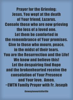 EWTN Family Prayer for those grieving the loss of a loved one.