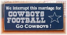 We interrupt this marriage for Cowboys Football $12.50