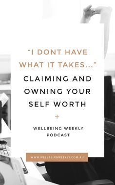 "Podcast Ep 79 | ""I Don't Have What It Takes..."" - Claiming & Owning Your Self Worth – Wellbeing Weekly #businesspodcast #business #mindset #selfworth #confidence #motivationalquotes #femaleentrepreneur #entrepreneur #girlboss What It Takes, Prioritize, Best Self, Motivationalquotes, Mindset, Confidence, Entrepreneur, Cards Against Humanity, Business"