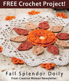 Fall Splendor Doily Download from Creative Woman newsletter. Click on the photo to access the free pattern. Sign up for this free newsletter here: AnniesNewsletters.com.