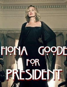 Fiona Goode for President   AHSViral - Who says only well-known politicians or celebrities could run for President? Well, the meanest witch in town can do that too. Let's see who will win.
