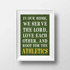 In Our Home We Root for the A's Oakland A's Baseball