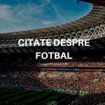Citate despre Fotbal