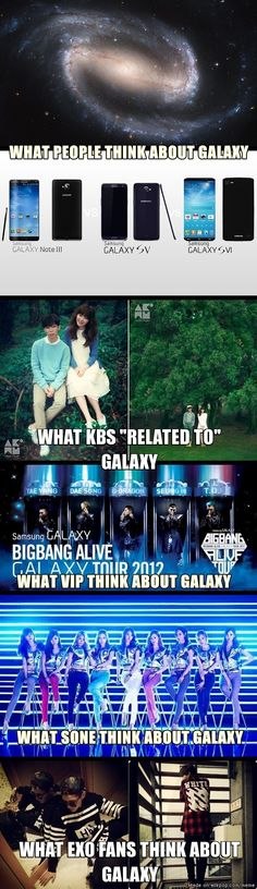 What do you think about Galaxy .. yeah, I think Kris