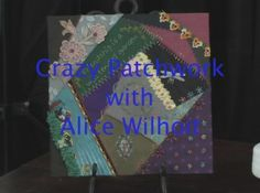 Alice Wilhoit: Crazy Patchwork video