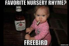 Favorite nursery rhyme? Freebird! Lol! Pinning especially because I sing Simple Man to Ethan. No liquor involved.