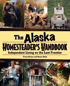 The Paperback of the Alaska Homesteader's Handbook: Independent Living on the Last Frontier by Tricia Brown, Nancy Gates Survival Books, Camping Survival, Survival Prepping, Survival Skills, Emergency Preparedness, Emergency Preparation, Survival Equipment, Urban Survival, Wilderness Survival