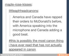 I always think it's really awesome when Canada and America go around annoying people