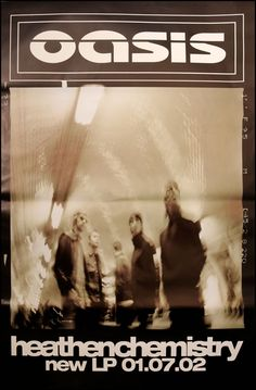 An A Grade original litho printed poster used to te Oasis fifth studio Heathen Chemistry album. Rock Posters, Band Posters, Concert Posters, Oasis Band, British Rock, Britpop, Lennon Gallagher, Best Rock, Music Photo