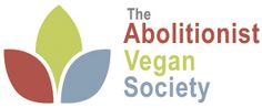 The Abolitionist Vegan Society     The hub of the organized grassroots movement of veganism around the world.