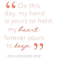 Irish wedding vow. Love it and the meaning behind a claddagh ring