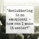 Decluttering is so emotional – how can I do it more easily?