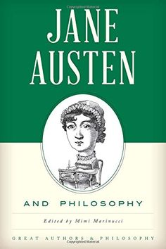Call Number: PR 4038 .P5 M37 2017 - Jane Austen and Philosophy (Great Authors and Philosophy)... - Image provided by: https://www.amazon.com/dp/1442257091/ref=cm_sw_r_pi_dp_x_OZMGzb7FQSC70