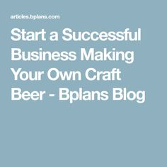 Want to learn how to start a brewery? This guide will tell you everything you need to know about starting a brewery, from planning, to licensing, and more. Starting A Brewery, Home Brewery, Brew Pub, Beer Signs, Beer Recipes, How To Make Beer, Best Beer, Beer Brewing, Craft Beer