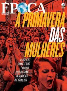"""Esta semana, a Revista Época destacou a luta das mulheres por respeito e igualdade de direitos em uma capa intitulada """"A Primavera das Mulheres"""".// seria muito falar que quero chorar por causa dos comentários dos leitores?"""