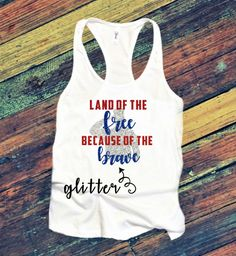 Adult Custom Land of the Free Because of the Brave of July Tank Top/July Fourth Tank Top/Patriotic Tank Top/Independence Day/Glitter by SweetTeesandLemonade on Etsy Military Homecoming, Glitter Heat Transfer Vinyl, Land Of The Free, News Boy Hat, Family Gifts, Red White Blue, Independence Day, Halloween Fun, 4th Of July