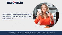Easy Online Prepaid #MobileRecharge, #DTHRecharge & #DataCardRecharge for #Airtel with Reload.in Visit @ www.Reload.in