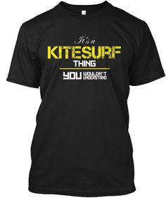 Limited Edition-It's a KiteSurfing Thing | Teespring