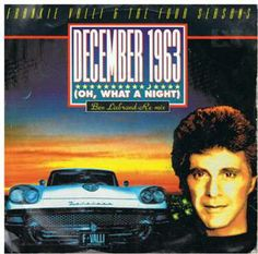 December 1963 Oh What A Night by Frankie Valli and The Four Seasons Bob Gaudio, Tommy Devito, Frankie Valli, Jersey Boys, The Four, Oldies But Goodies, Beautiful Love, Great Memories