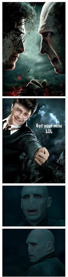 bahahaha thats why voldemort wants to kill him! its a good thing none of the little kids took it this far!! :D