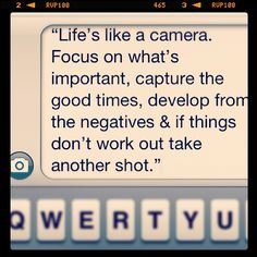 Life is like a camera via @Christine Kirk