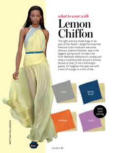 What to wear with...lemon chiffon yellow.
